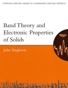 Band Theory And Electronic Properties Of Solids (Oxford Master Series In Physics)