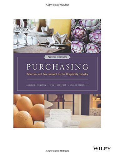 Purchasing: Selection And Procurement For The Hospitality Industry, Ninth Edition: Selection And Procurement For The Hospitality Industry