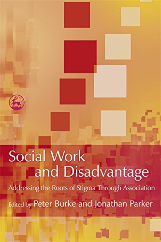 Social Work And Disadvantage: Addressing The Roots And Stigma Through Association