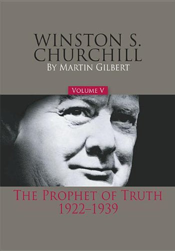 Winston S. Churchill, Volume 5: The Prophet Of Truth, 1922-1939 (Official Biography Of Winston S. Churchill)