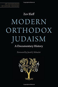 Modern Orthodox Judaism: A Documentary History (Jps Anthologies Of Jewish Thought)