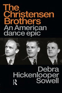 Christensen Brothers: An American Dance Epic (Choreography And Dance Studies Series)