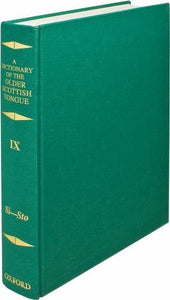 A Dictionary Of The Older Scottish Tongue From The Twelfth Century To The End Of The Seventeenth: Volume Ix: Si-Stoytene-Sale