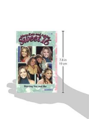 Mary-Kate & Ashley Sweet 16 #5: Starring You And Me: (Starring You And Me) (Mary-Kate And Ashley Sweet 16)