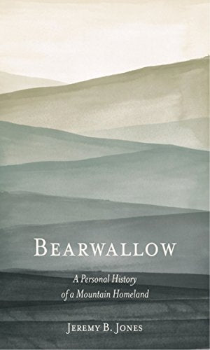 Bearwallow: A Personal History Of A Mountain Homeland