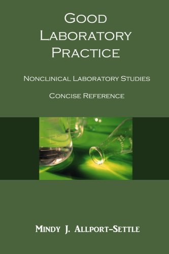 Good Laboratory Practice: Nonclinical Laboratory Studies Concise Reference
