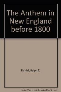 The Anthem In New England Before 1800 (Da Capo Press Music Reprint Series)