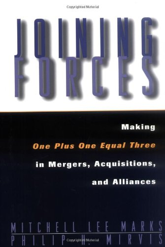 Joining Forces: Making One Plus One Equal Three In Mergers, Acquisitions, And Alliances (Jossey-Bass Business & Management)