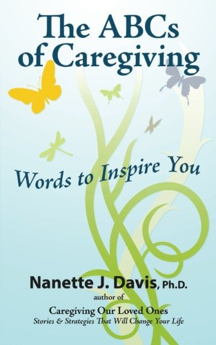 The Abcs Of Caregiving: Words To Inspire You