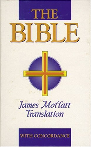 Bible: James Moffatt Translation