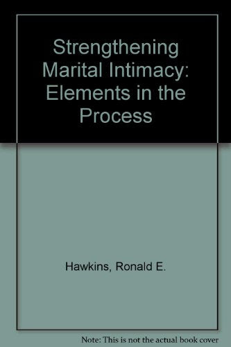 Strengthening Marital Intimacy: Elements In The Process