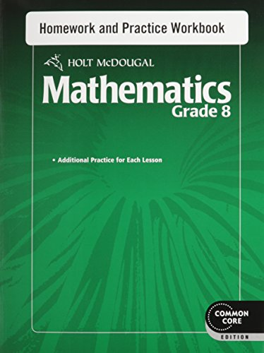 Holt Mcdougal Mathematics: Homework And Practice Workbook Grade 8
