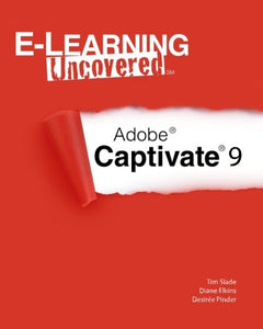 E-Learning Uncovered: Adobe Captivate 9