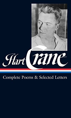 Hart Crane: Complete Poems & Selected Letters (Loa #168) (Library Of America)
