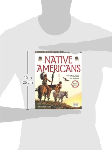 Native Americans: Discover The History & Cultures Of The First Americans With 15 Projects (Build It Yourself)