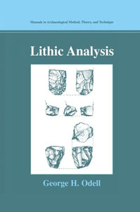 Lithic Analysis (Manuals In Archaeological Method, Theory And Technique)