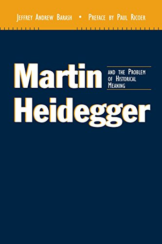 Martin Heidegger And The Problem Of Historical Meaning (Perspectives In Continental Philosophy)