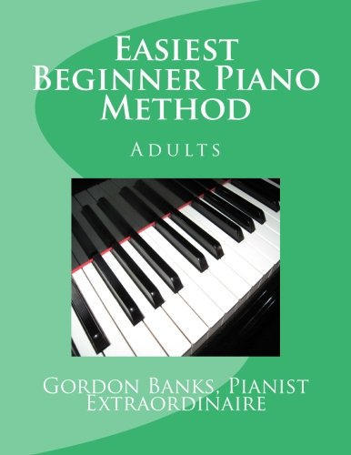 'Easiest' Beginner Piano Method: Gordon Banks Method