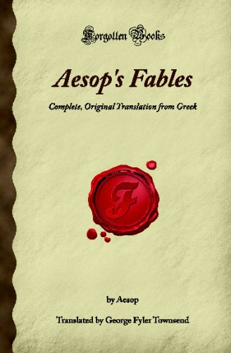 Aesop'S Fables: Complete, Original Translation From Greek (Forgotten Books)