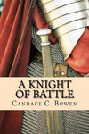 A Knight Of Battle: (A Knight Series Book 2) (Volume 2)