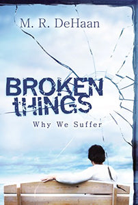 Broken Things: Why We Suffer