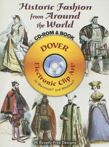 Historic Fashion From Around The World Cd-Rom And Book (Dover Electronic Clip Art)