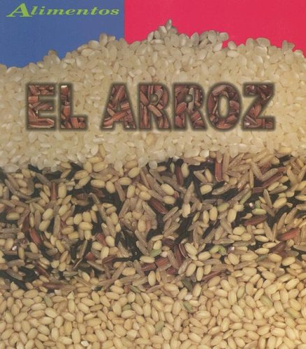 El Arroz/Rice (Alimentos/Food) (Spanish Edition)