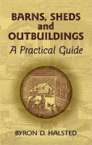 Barns, Sheds And Outbuildings: A Practical Guide (Dover Books On Woodworking & Carving)