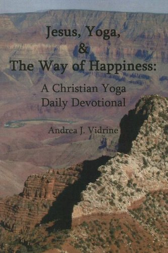 Jesus, Yoga, And The Way Of Happiness: A Christian Yoga Daily Devotional