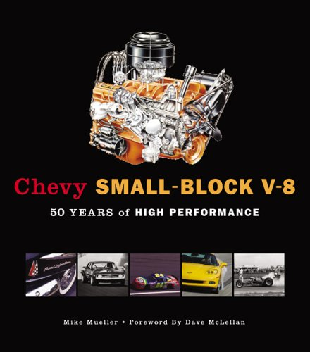 Chevy Small-Block V-8: 50 Years Of High Performance (10 X 10)