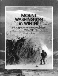 Mount Washington In Winter: Photographs And Recollections, 1923-1940