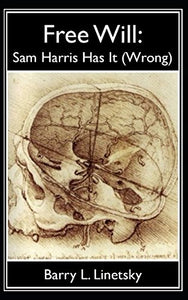 Free Will: Sam Harris Has It (Wrong)