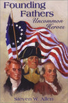 Founding Fathers: Uncommon Heroes