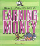 Earning Money (How Economics Works)