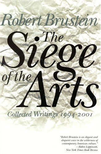 The Siege Of The Arts: Collected Writings 1994-2001