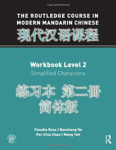 The Routledge Course In Modern Mandarin Chinese Workbook Level 2 (Simplified) (Volume 2)
