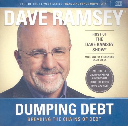 Dumping Debt: Breaking The Chains Of Debt (Financial Peace University, 13-Week Series, Lesson 4)