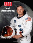 Life Neil Armstrong 1930-2012: That'S One Small Step For A Man, One Giant Leap For Mankind. (Life (Life Books))