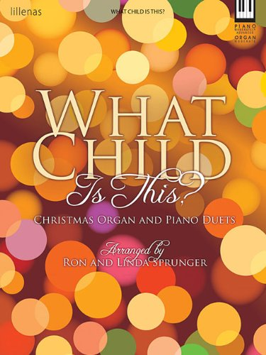 What Child Is This? Christmas Duets (Organ Moderate; Piano Moderate Advanced) Book
