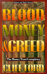 Blood Money & Greed