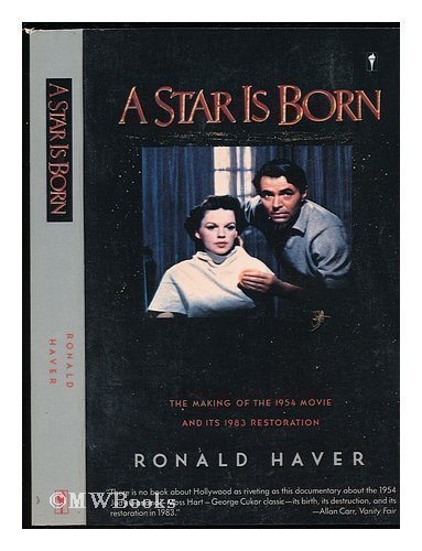 A Star Is Born: The Making Of The 1954 Movie And Its 1983 Restoration