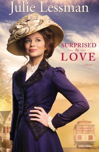 Surprised By Love: A Novel (The Heart Of San Francisco) (Volume 3)