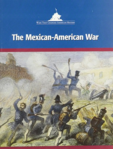The Mexican-American War (Wars That Changed American History)