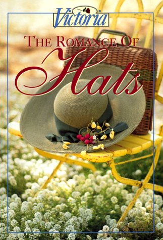 Victoria: The Romance Of Hats