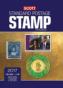 Scott 2017 Standard Postage Stamp Catalogue, Volume 1: A-B: United States, United Nations & Countries Of The World (A-B) (Scott Standard Postage Stamp Catalogue: Vol.1: U.S., Countri)
