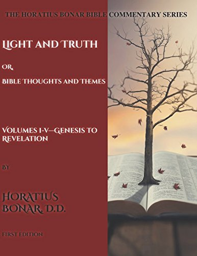 Light And Truth: Or, Bible Thoughts And Themes: Volumes 15 The Complete Series (The Horatius Bonar Bible Commentary Series)