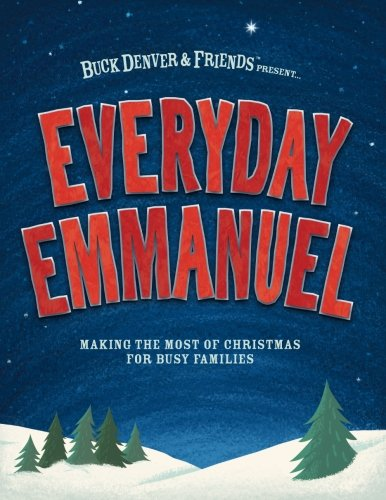Everyday Emmanuel: Making The Most Of Christmas For Busy Families