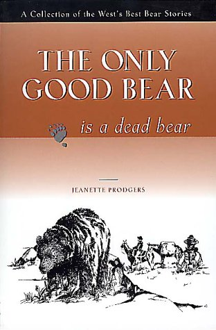 Only Good Bear Is A Dead Bear