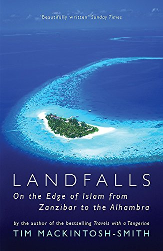 Landfalls: On The Edge Of Islam From Zanzibar To The Alhambra