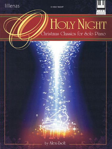 O Holy Night: Christmas Classics For Solo Piano